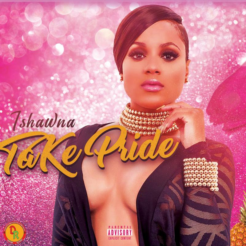 Music Artist Ishawna dressed in a revealing top posing for her album cover for her single Take Pride