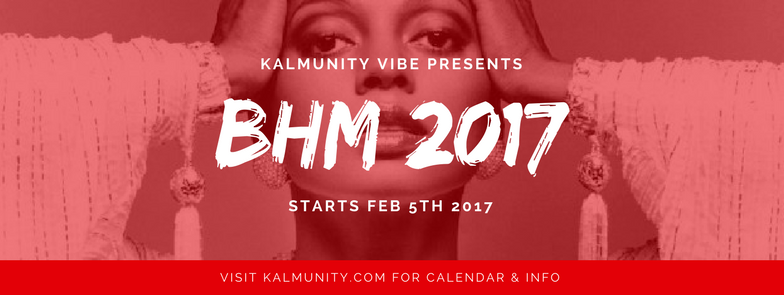Women holding her face. Text saying Kalmunity Vibe Presents BHM 2017