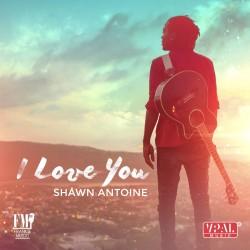 Shawn Antoine - I Love You - Album Cover