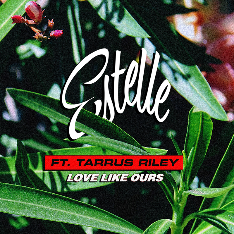 Poster for the new single Love like ours by Estelle and Tarrus Riley